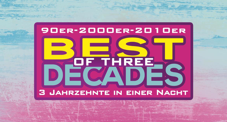 ABGESAGT! /// Best of 3 Decades - Drei Jahrzehnte in einer Nacht