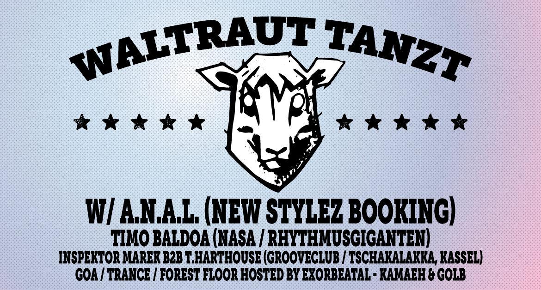 Waltraut tanzt w// A.N.A.L. (New Stylez Booking)